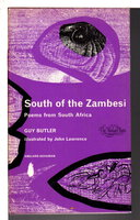 SOUTH OF THE ZAMBESI: Poems from South Africa. by Butler, Guy.