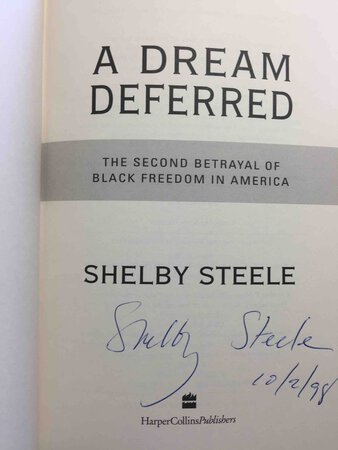 A DREAM DEFERRED: The Second Betrayal of Black Freedom in America by Steele, Shelby