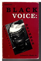 ANOTHER BLACK VOICE: A Different Drummer. by Slade, Leonard A. Jr.