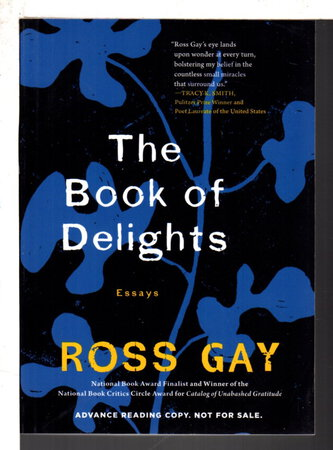 THE BOOK OF DELIGHTS: Essays. by Gay, Ross.