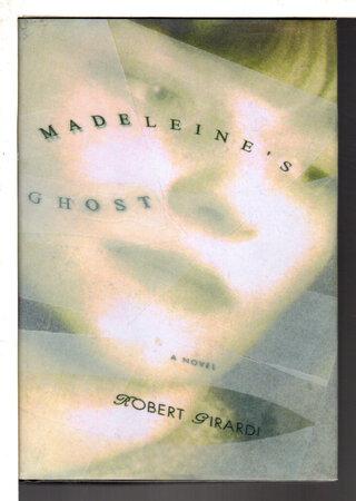 MADELEINE'S GHOST. by Girardi, Robert