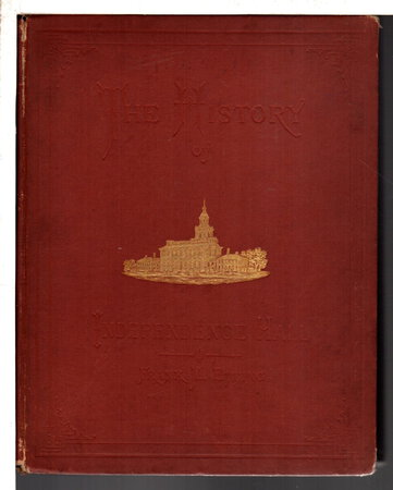 AN HISTORICAL ACCOUNT OF THE OLD STATE HOUSE OF PENNSYLVANIA Now Known As the Hall of Independence by Etting, Frank M.
