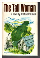THE TALL WOMAN. by Dykeman, Wilma.