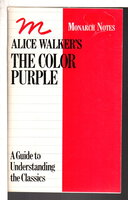 ALICE WALKER'S THE COLOR PURPLE and Other Works: A Critical Commentary. (Monarch notes) by [Walker, Alice] Christian, Barbara.