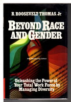 BEYOND RACE AND GENDER: Unleashing the Power of Your Total Workforce by Managing Diversity. by Thomas, R. Roosevelt Jr.
