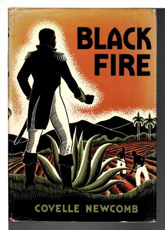 BLACK FIRE: A Story of Henri Christophe. by Newcomb, Covelle; Avery Johnson, illustrator.