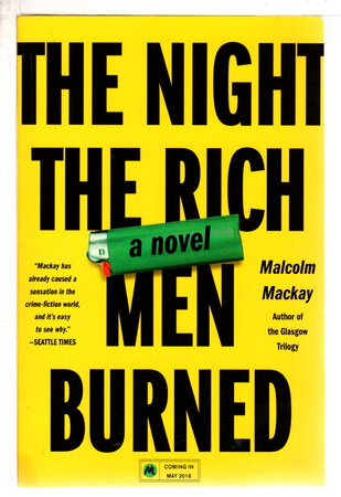 THE NIGHT THE RICH MEN BURNED. by Mackay, Malcolm.