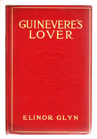 GUINEVERE'S LOVER. by Glyn, Elinor (1864-1943)