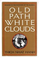 OLD PATH WHITE CLOUDs: Walking in the Footsteps of the Buddha. by Thich Nhat Hanh.
