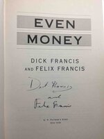 EVEN MONEY. by Francis, Dick and Felix Francis.