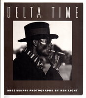 DELTA TIME: Mississippi Photographs. by Light, Ken.