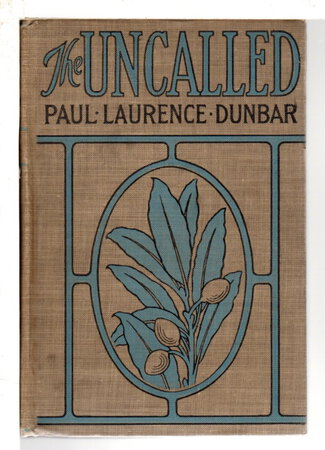 THE UNCALLED. by Dunbar, Paul Laurence (1872-1906)