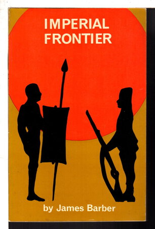 IMPERIAL FRONTIER: A Study of Relations between the British and the Pastoral Tribes of North East Uganda. by Barber, James.