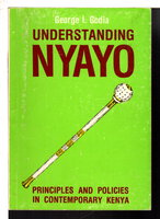 UNDERSTANDING NYAYO: Principles and Policies in Contemporary Kenya. by Godia, George I.