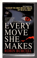 EVERY MOVE SHE MAKES. by Burcell, Robin.