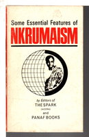 SOME ESSENTIAL FEATURES OF NKRUMAISM. by Editors of The Spark and Panaf Books,