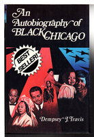AN AUTOBIOGRAPHY OF BLACK CHICAGO by Travis, Dempsey (1920-2009)