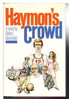 HAYMON'S CROWD. by Greenfield, Robert.