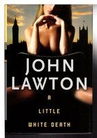 A LITTLE WHITE DEATH. by Lawton, John.