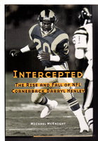 INTERCEPTED: The Rise and Fall of NFL Cornerback Darryl Henley. by McKnight, Michael.