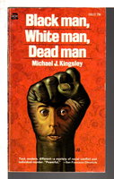 BLACK MAN, WHITE MAN, DEAD MAN. by Kingsley, Michael