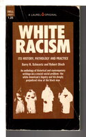 WHITE RACISM: Its History, Pathology and Practice. by Schwartz, Barry N. and Robert Disch, editors.