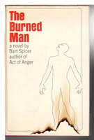 THE BURNED MAN. by Spicer, Bart.