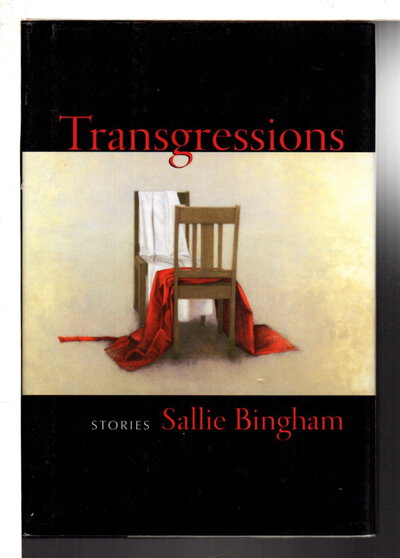 TRANSGRESSIONS: Stories. by Bingham, Sallie.