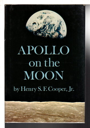 APOLLO ON THE MOON. by Cooper, Henry S.F., Jr.