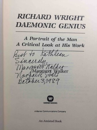 RICHARD WRIGHT: DAEMONIC GENIUS : A Portrait of the Man a Critical Look at His Work. by [Wright, Richard] Walker, Margaret