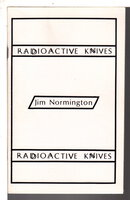 RADIOACTIVE KNIVES. by Normington, Jim.