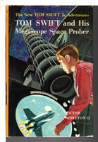TOM SWIFT AND HIS MEGASCOPE SPACE PROBER: Tom Swift, Jr series #20. by Appleton, Victor II.