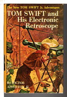 TOM SWIFT AND HIS ELECTRONIC RETROSCOPE: Tom Swift, Jr series #14. by Appleton, Victor II.