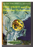 TOM SWIFT AND HIS DEEP-SEA HYDRODOME: Tom Swift, Jr series #11. by Appleton, Victor II.