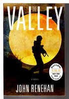 THE VALLEY. by Renehan, John.