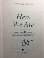 HERE WE ARE: American Dreams, American Nightmares. by Shahani, Aarti Namdev.