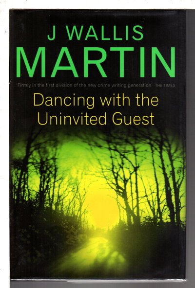 DANCING WITH THE UNINVITED GUEST. by Martin, J Wallis.