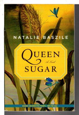 QUEEN SUGAR. by Baszile, Natalie.