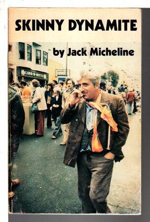 SKINNY DYNAMITE. by Micheline, Jack (1929-1998)
