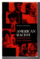AMERICAN RACISM: Exploration of the Nature of Prejudice. by Daniels, Roger and Kitano, Harry H. L.