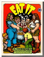 EAT IT: A Cookbook. by Crumb, Dana and Sherry Cohen; introduction by Paul Cohen; Illustrated by Robert Crumb.