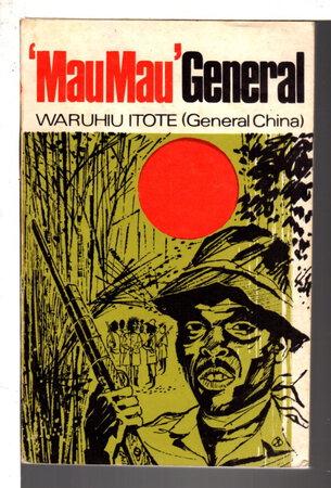 'MAUMAU' GENERAL. by Itote, Waruhiu (General China)