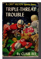 TRIPLE-THREAT TROUBLE: Chip Hilton Sports Series, Number 18. by Bee, Clair