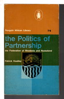 THE POLITICS OF PARTNERSHIP: The Federation of Rhodesia & Nyasaland. by Keatley, Patrick.