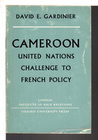 CAMEROON: United Nations Challenge to French Policy. by Gardinier, David E.