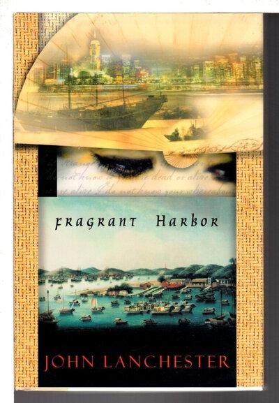 FRAGRANT HARBOR. by Lanchester, John.