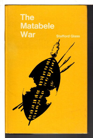 THE MATABELE WAR. by Glass, Stafford
