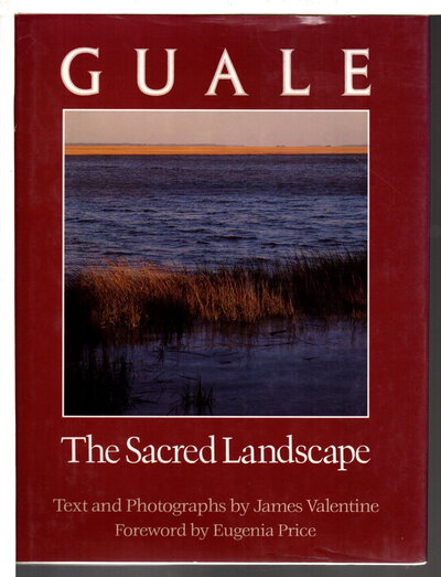 GUALE: The Sacred Landscape. by Valentine, James; foreword by Eugenia Price.