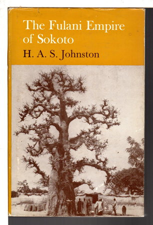 THE FULANI EMPIRE OF SOKOTO. by Johnston, H. A. S