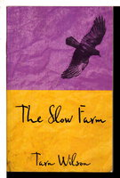 THE SLOW FARM. by Wilson, Tarn.
